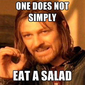 one-does-not-simply-eat-a-salad
